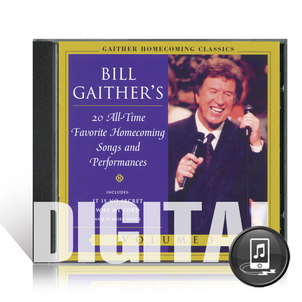 Gaither Homecoming Classics Vol 3 - Digital