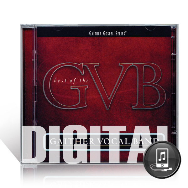 GVB: Best Of Gaither Vocal Band - Digital