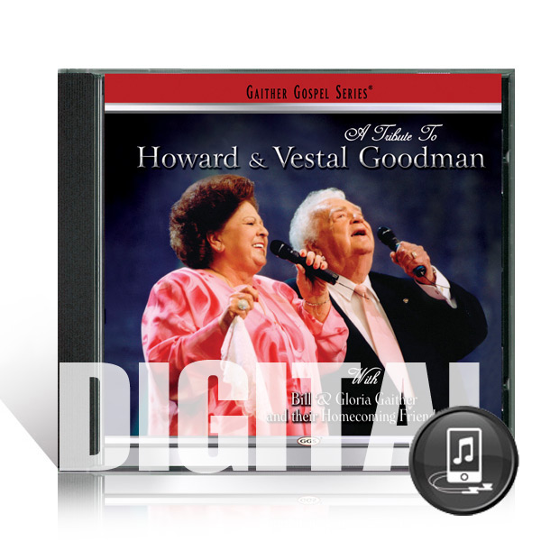 A Tribute To Howard And Vestal Goodman - Digital