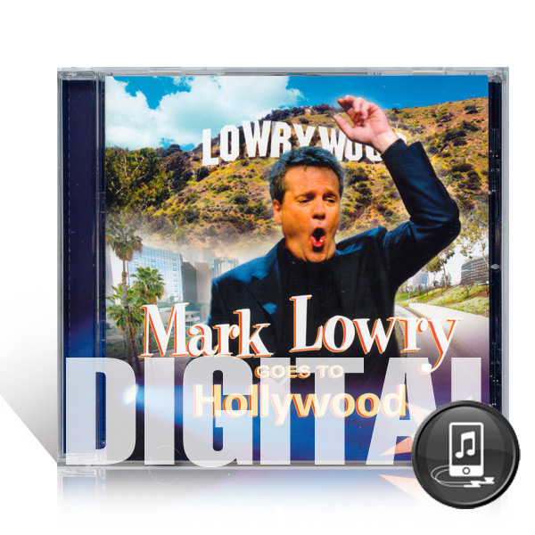 Mark Lowry Goes To Hollywood - Digital