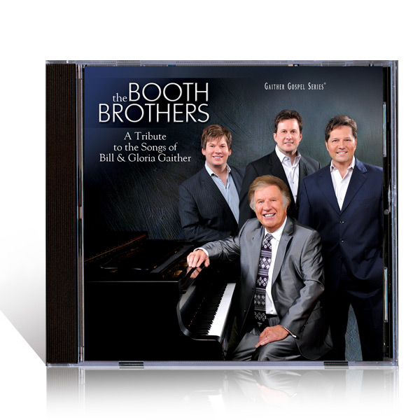 The Booth Brothers: A Tribute To The Songs Of Bill & Gloria Gaither CD