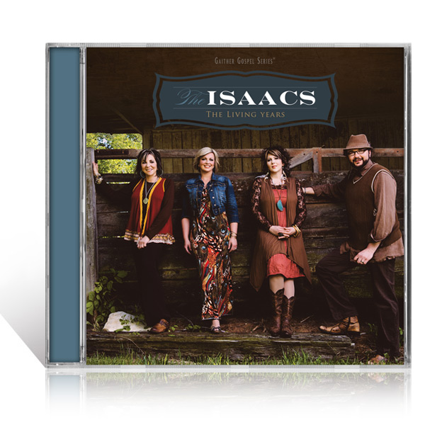 The Isaacs: The Living Years CD