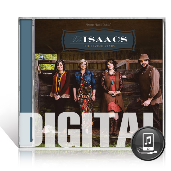 The Isaacs: The Living Years - Digital