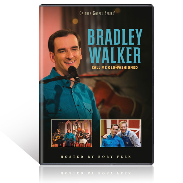 Bradley Walker: Call Me Old-Fashioned DVD