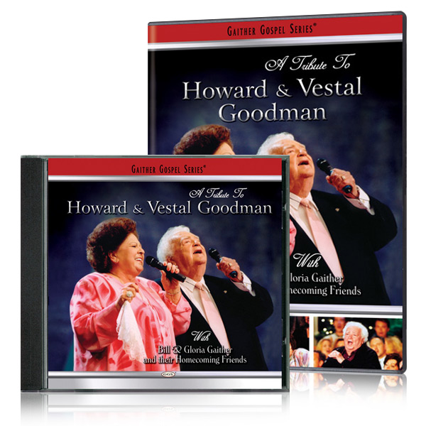 A Tribute To Howard & Vestal Goodman DVD & CD