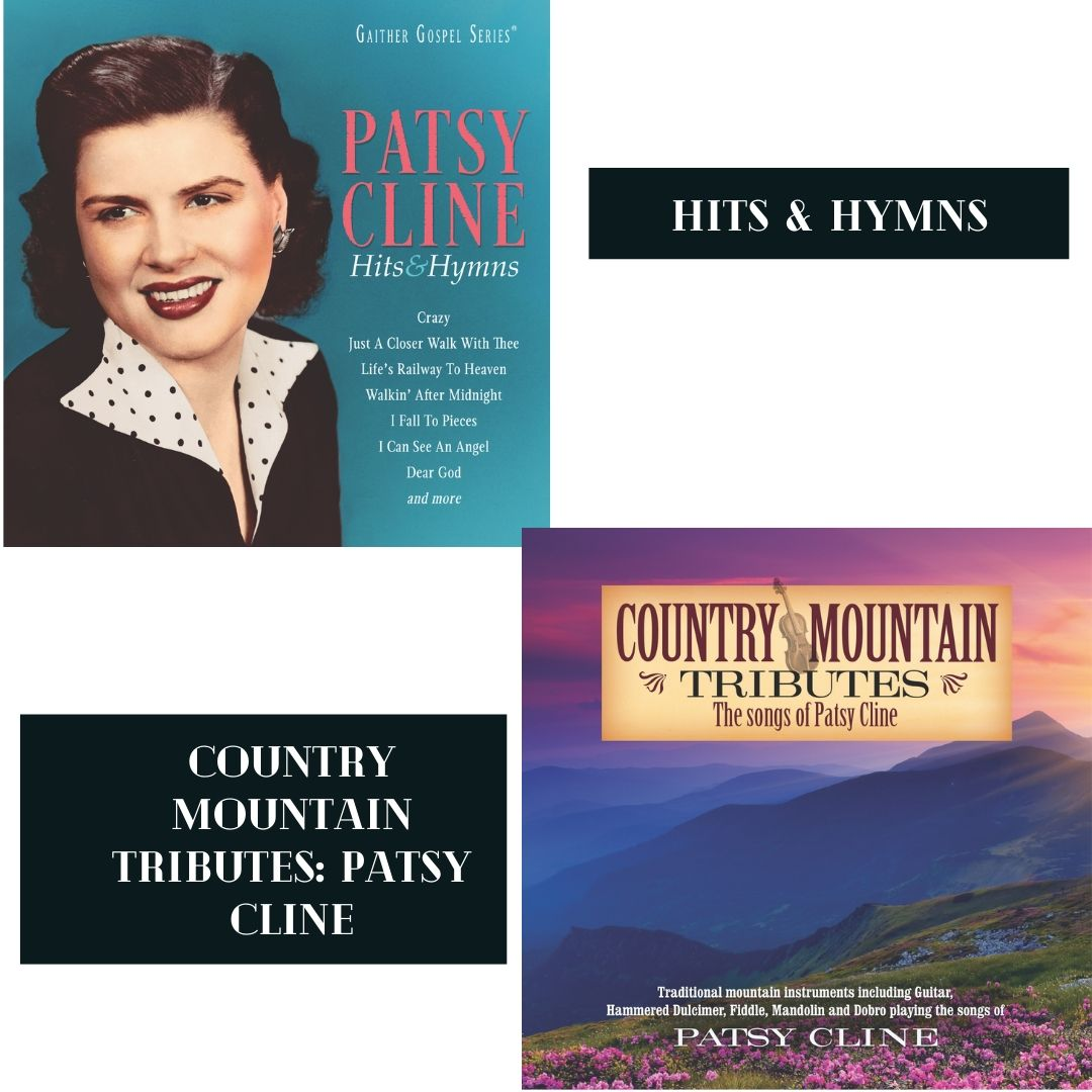 HITS & HYMNS + COUNTRY MOUNTAIN TRIBUTES: PATSY CLINE