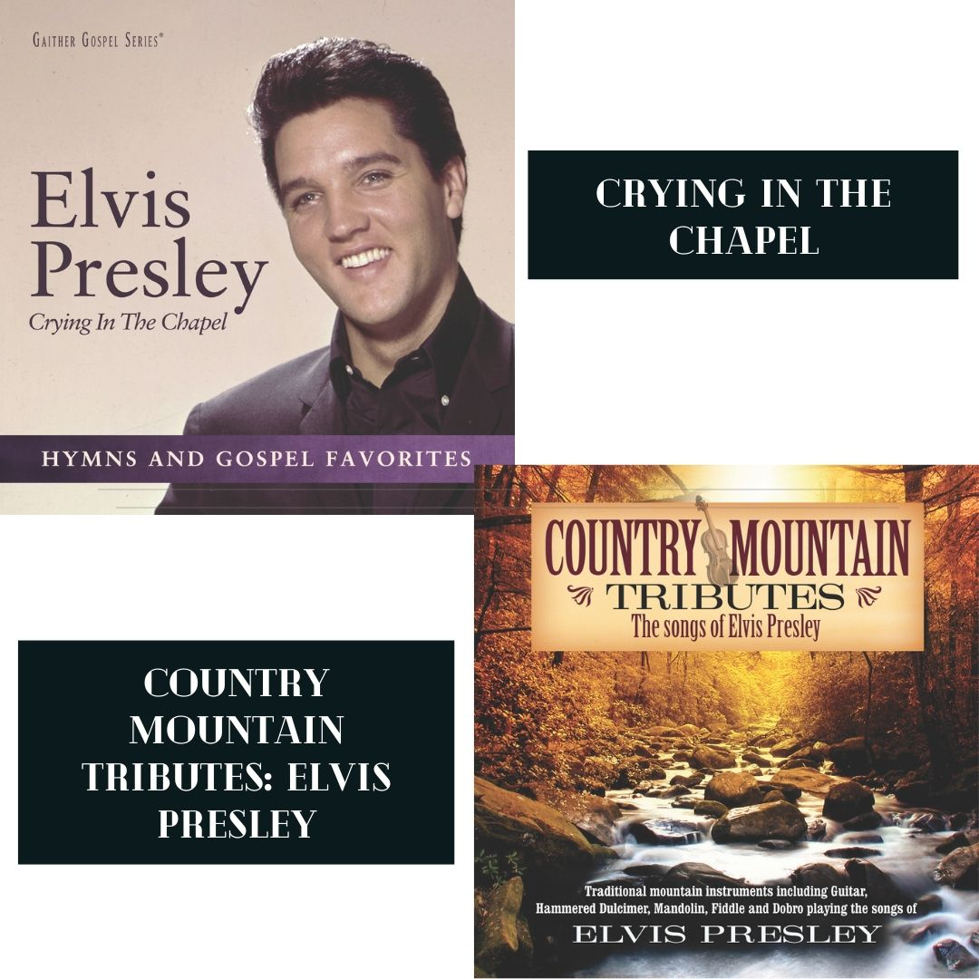 CRYING IN THE CHAPEL + COUNTRY MOUNTAIN TRIBUTES: ELVIS PRESLEY