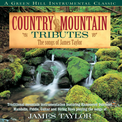 COUNTRY MOUNTAIN TRIBUTES: THE SONGS OF JAMES TAYLOR
