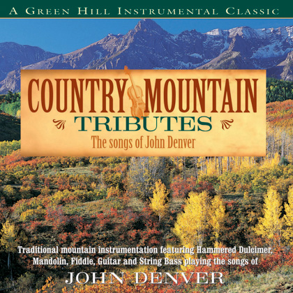COUNTRY MOUNTAIN TRIBUTES: THE SONGS OF JOHN DENVER