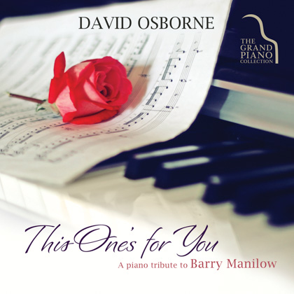 THIS ONES FOR YOU: A PIANO TRIBUTE TO BARRY MANILOW
