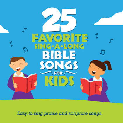 25 FAVORITE SING-A-LONG BIBLE SONGS FOR KIDS