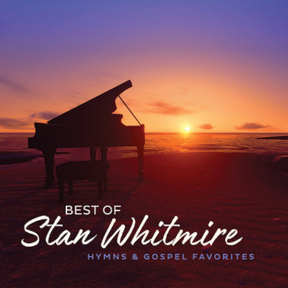 BEST OF STAN WHITMIRE: HYMNS & GOSPEL FAVORITES