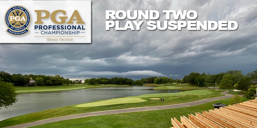 Play Suspended at Round Two of the Illinois PGA Professional Championship