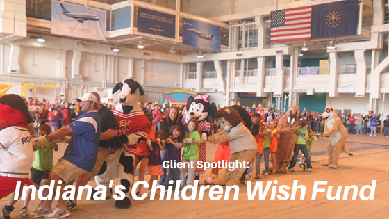 Clients Who Are Making An Impact: Indiana Children's Wish Fund