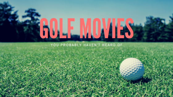 Golf Movies to Stream