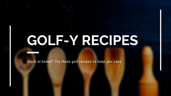 Golf-y Recipes