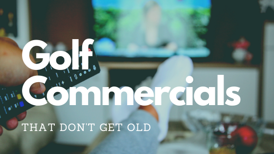 5 Golf Commercials That Don't Get Old