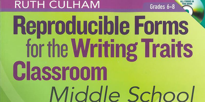 Reproducible Forms for the Writing Traits Classroom Middle School