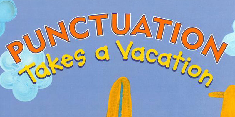Six Traits Introduction Mentor Text Trait of Conventions Punctuation Takes a Vacation