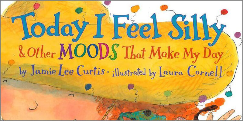 Six Traits Introduction Mentor Text Trait of Voice Today I Feel Silly & Other Moods That Make My Day