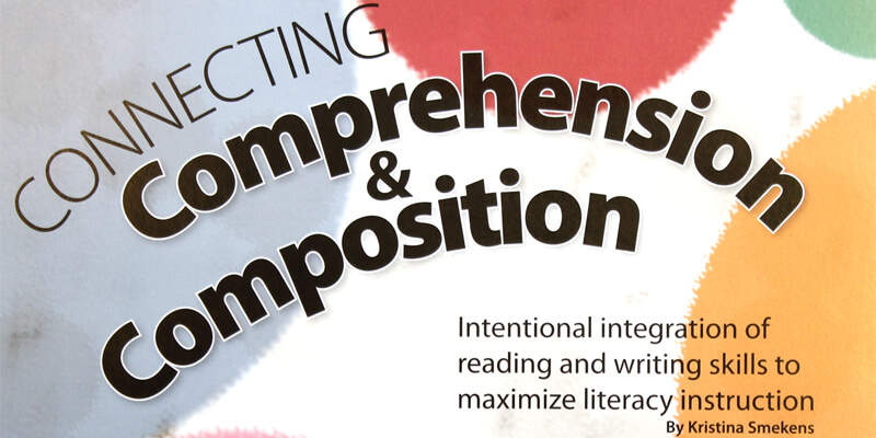 Connecting Comprehension & Composition Smekens Education original