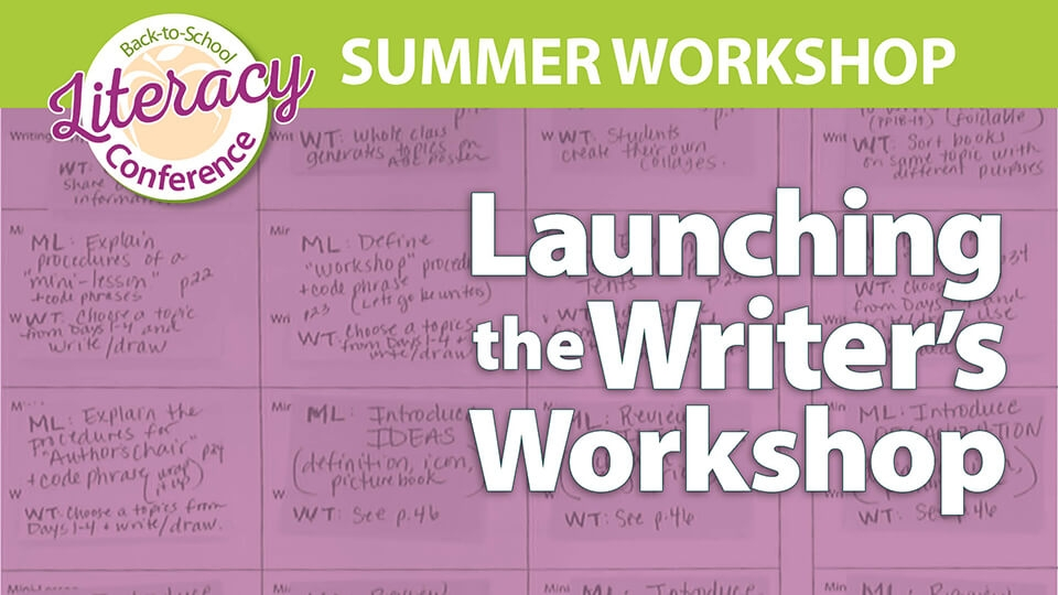 Back-to-School Literacy Conference: Launching the Writer's Workshop