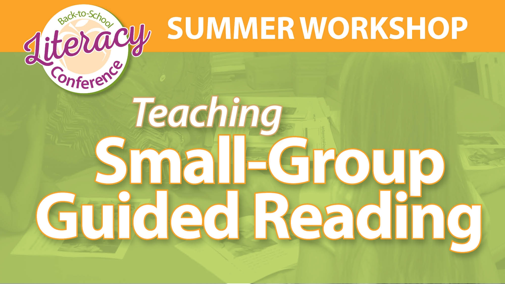 Back-to-School Literacy Conference: Teaching Small-Group Guided Reading