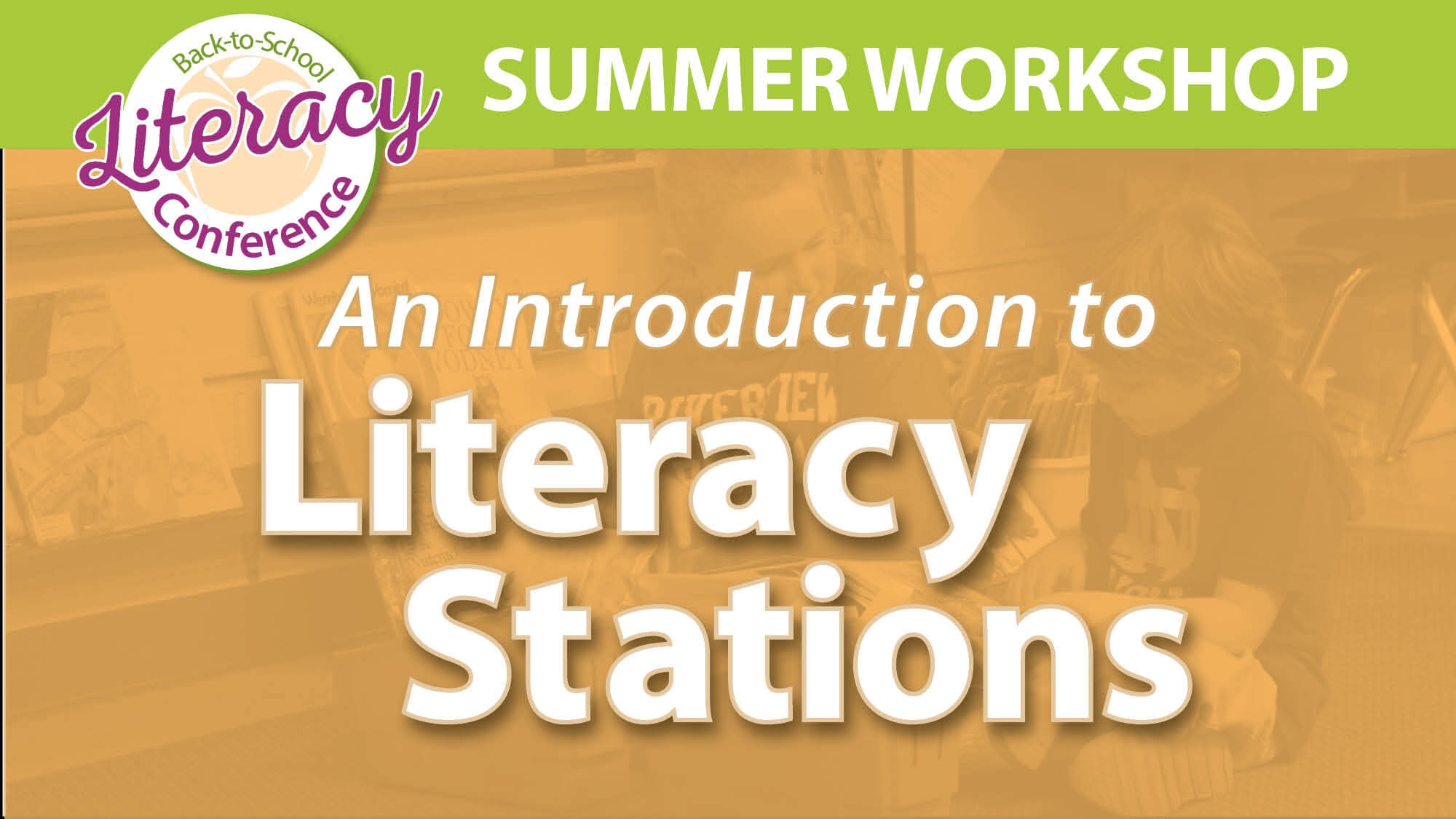 Back-to-School Literacy Conference: An Introduction to Literacy Stations