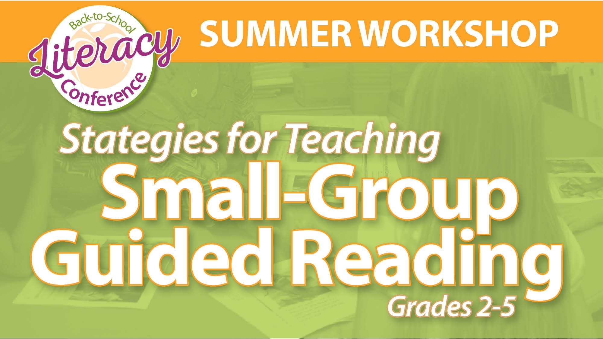 Back-to-School Literacy Conference Teaching Small-Group Guided Reading Grades 2-5