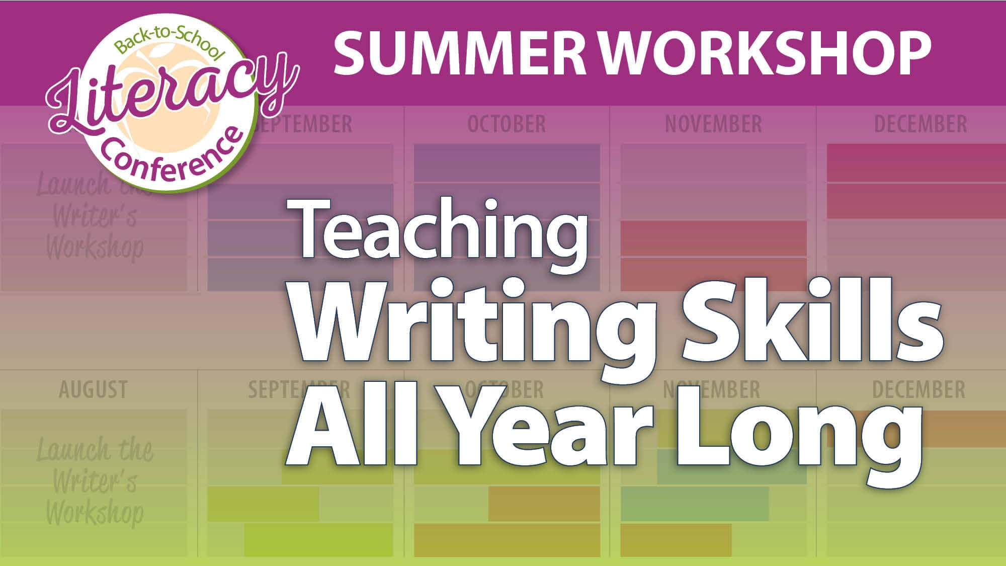 Back-to-School Literacy Conference: Teaching Writing Skills All Year Long