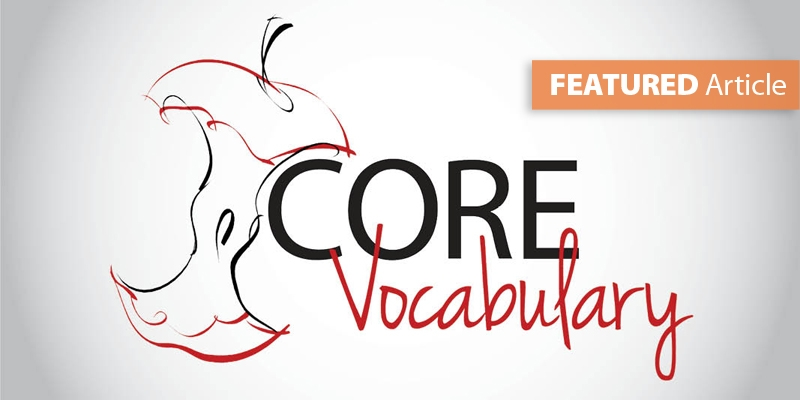 Develop Core Vocabulary for Each Academic Area