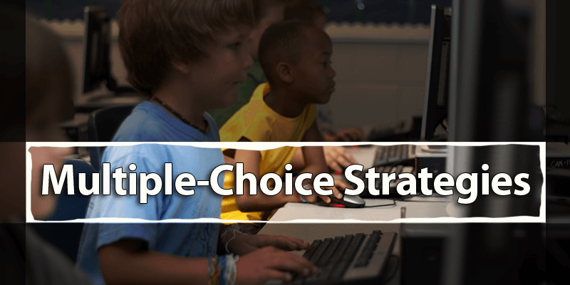 Multiple-Choice Strategies for Standardized Tests