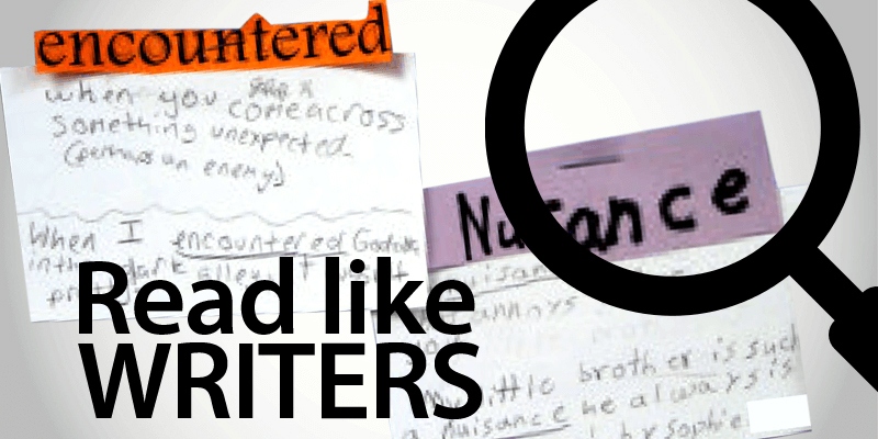 Teach Students to Read Like Writers