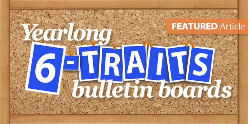 Create Yearlong 6-Traits Bulletin Boards