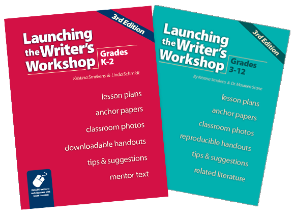 Launching the Writer's Workshop by Kristina Smekens (Grades K-2 and Grades 3 and up)