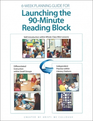 6-Week Planning Guide: Launching the 90-Minute Reading Block