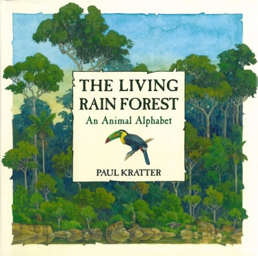 The Living Rainforest by Paul Kratter