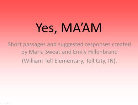 Yes, MA'AM PowerPoint for Constructed-Response Writing