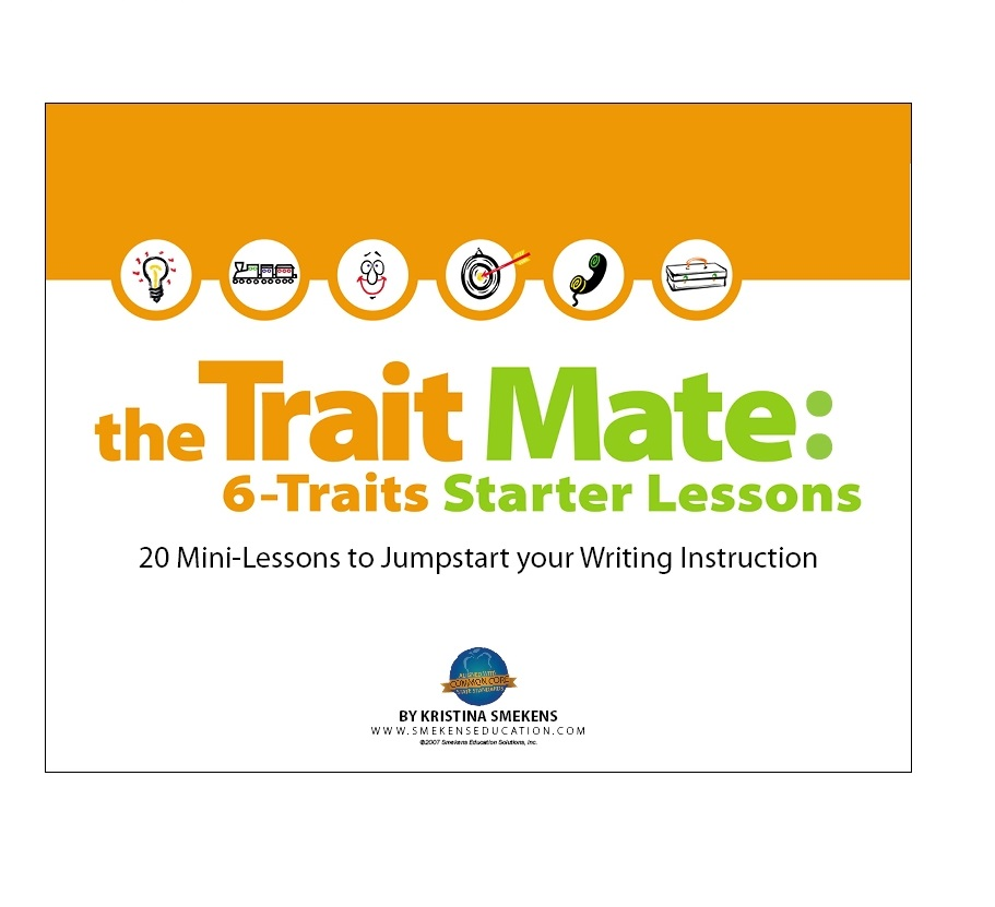 Smekens Education The Trait Mate: 6-Traits Starter Lessons 20 Mini-Lessons