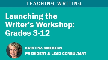 Launching the Writer's Workshop Grades3-12