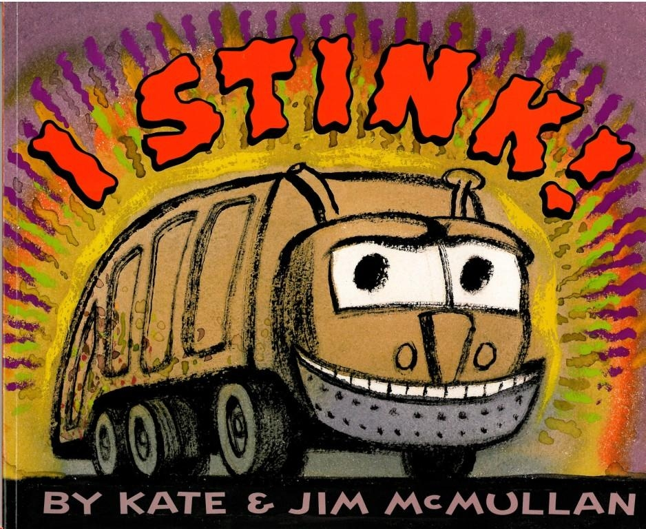 I Stink by Kate and Jim McMullan