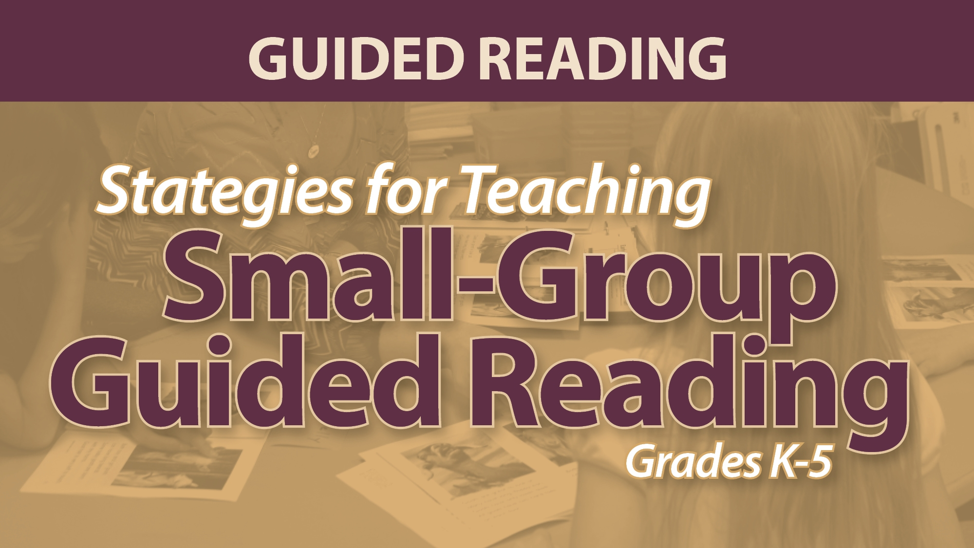 Smekens Education webAcademy Strategies for Teaching Small-Group Guided Reading