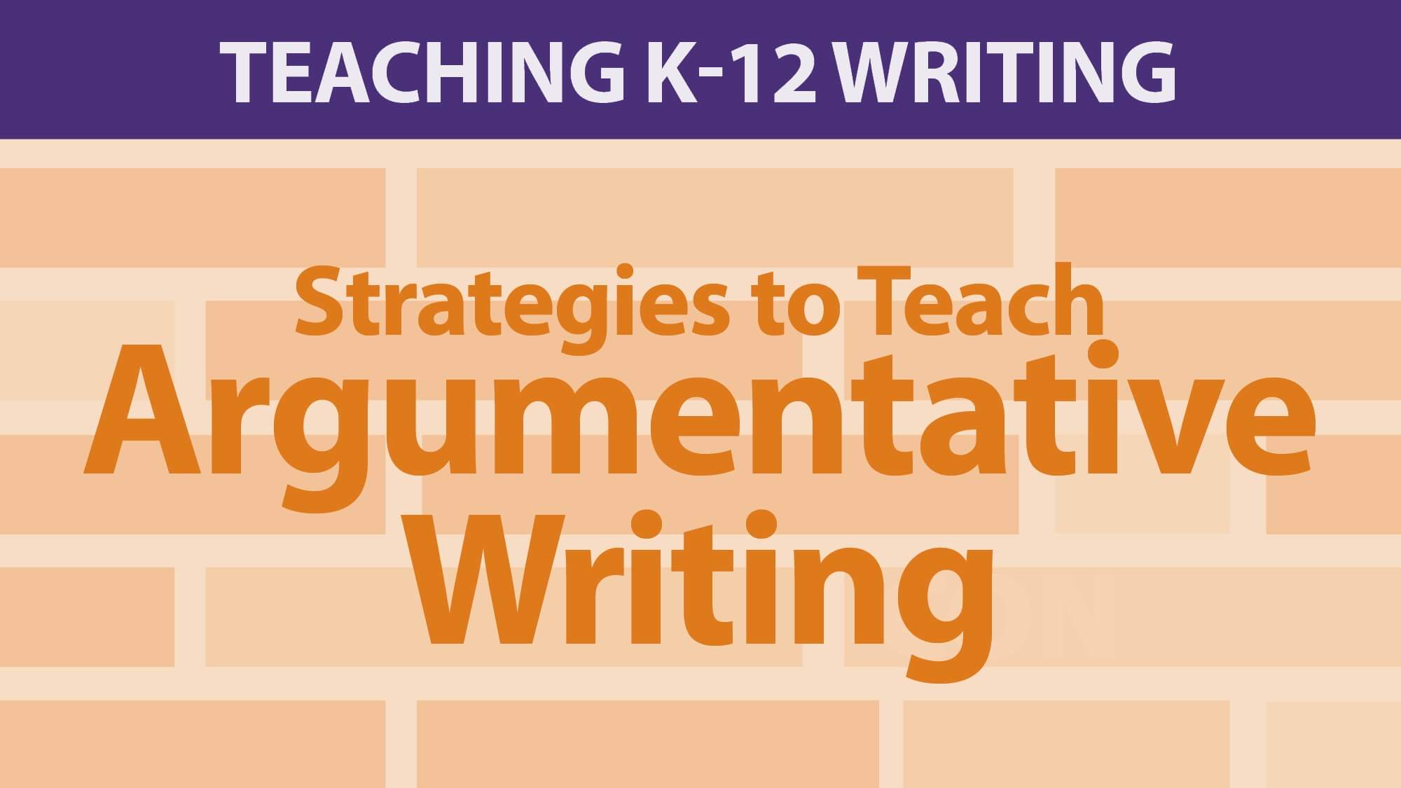 Smekens Education webAcademy Strategies for Teaching Argumentative Writing