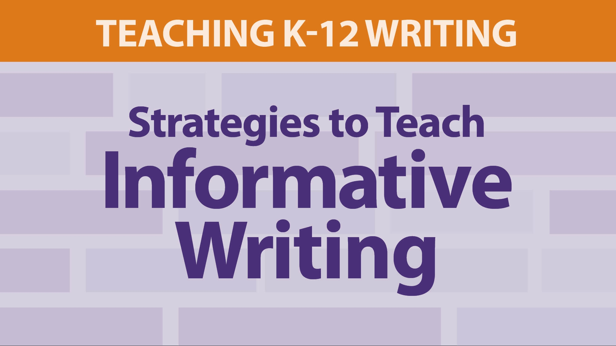 Smekens Education webAcademy Strategies for Teaching Informative Writing