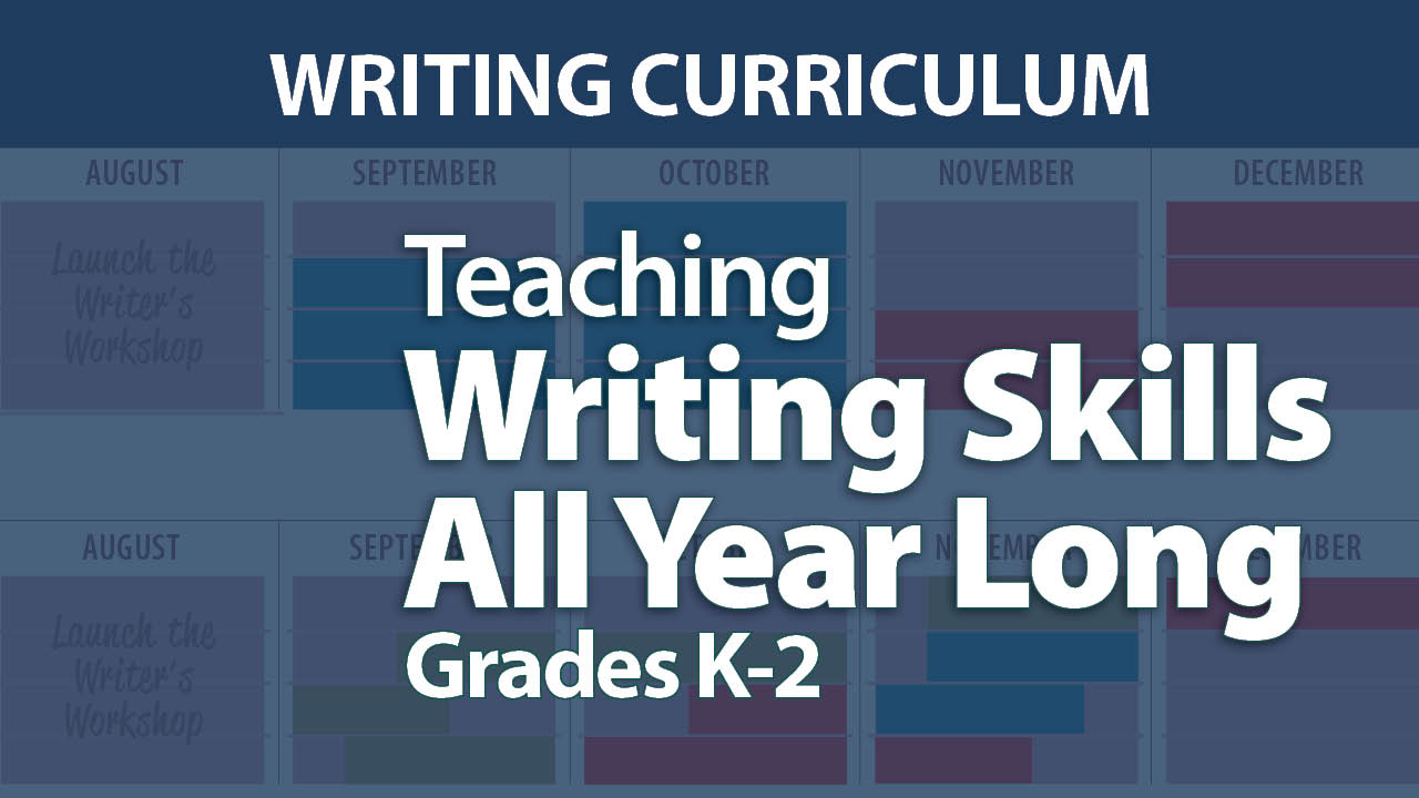 Teaching Writing Skills All Year Long: Grades K-2 Online Course with webAcademy by Smekens Education