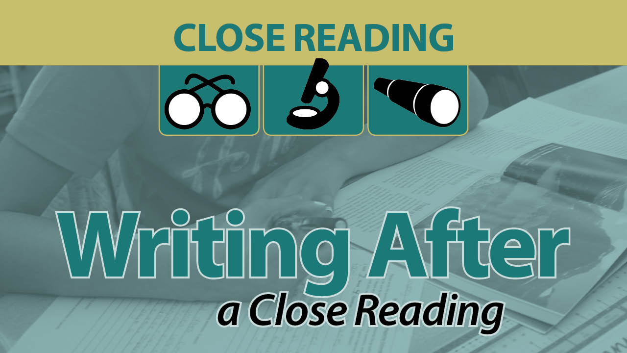 Writing After a Close Reading Online Course with webAcademy by Smekens Education