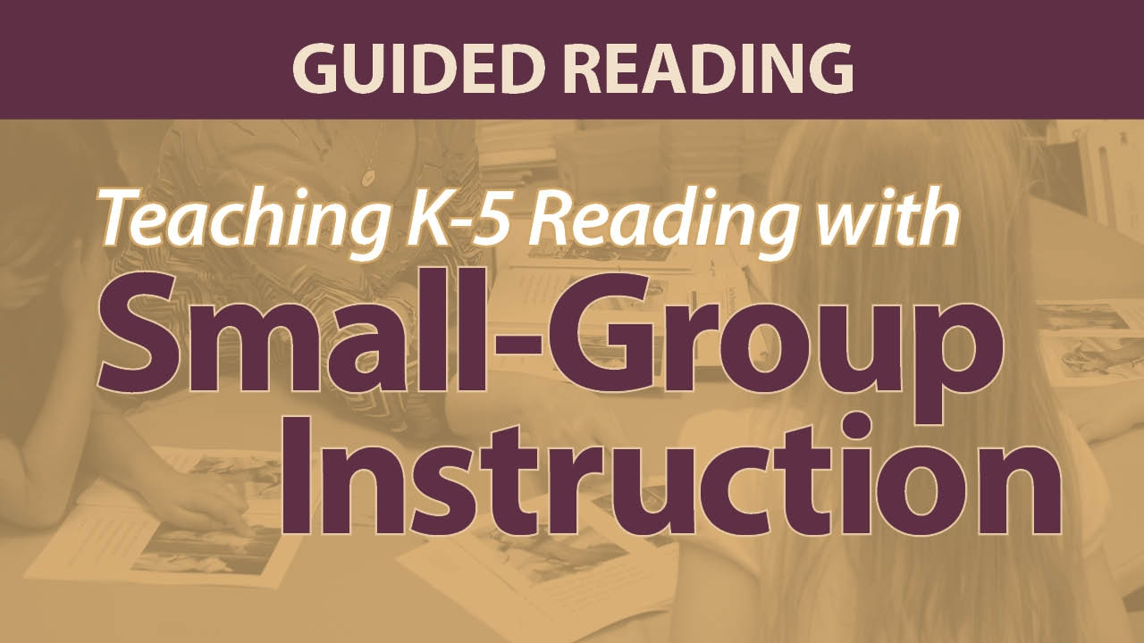 Smekens Education webAcademy Teaching K-5 Small-Group Guided Reading