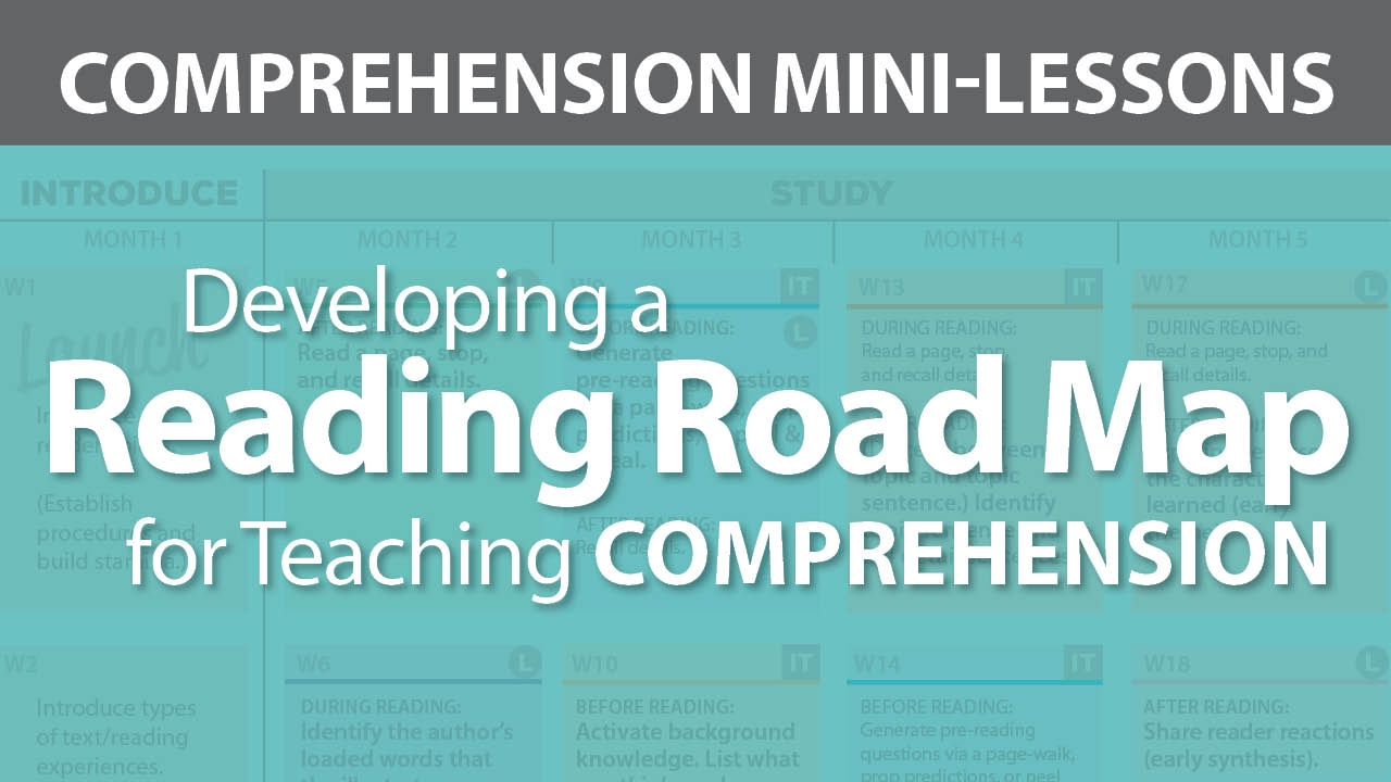 Developing a Reading Road Map for Teaching Comprehension