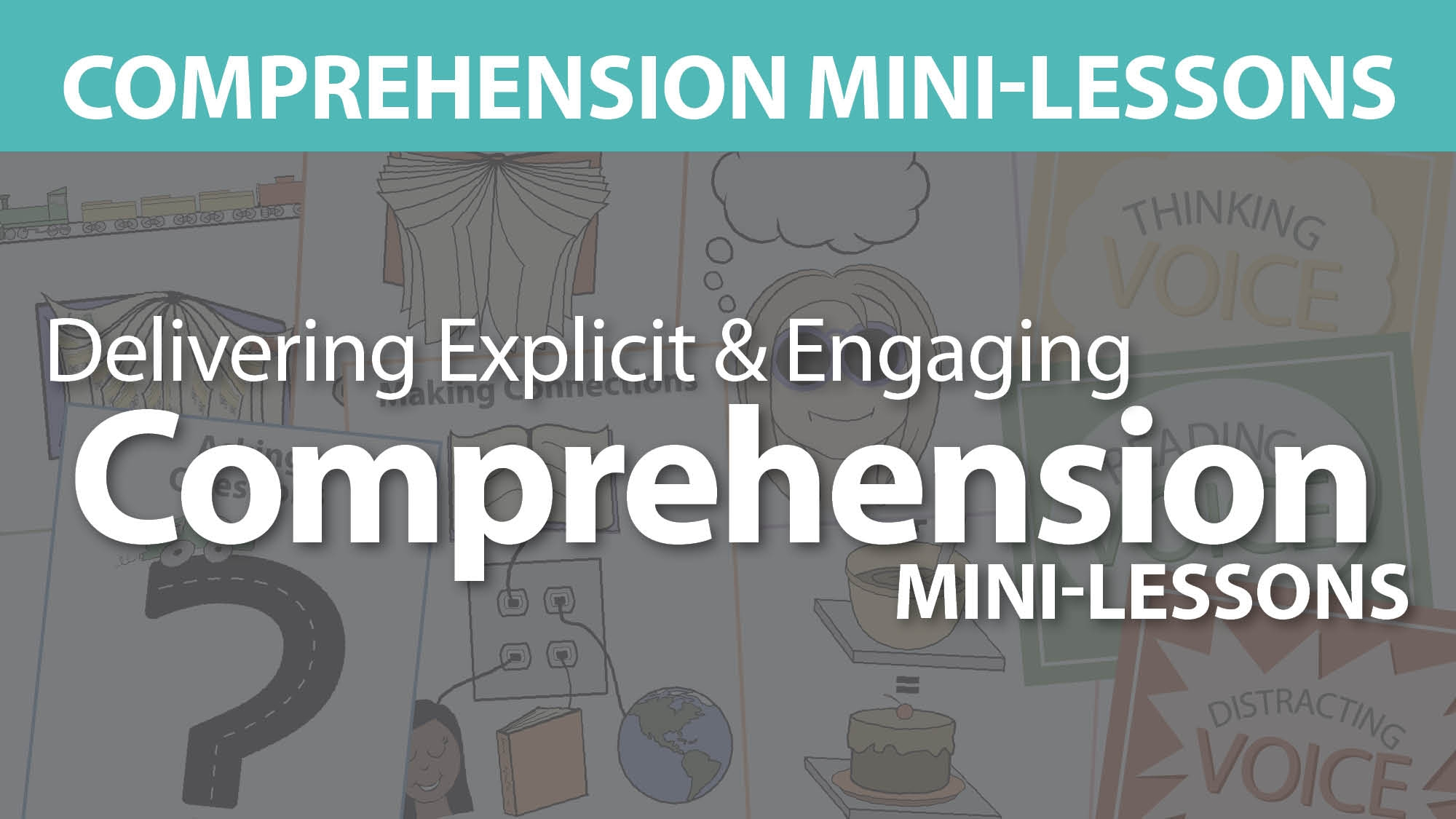 Delivering Explicit and Engaging Comprehension Mini-Lessons
