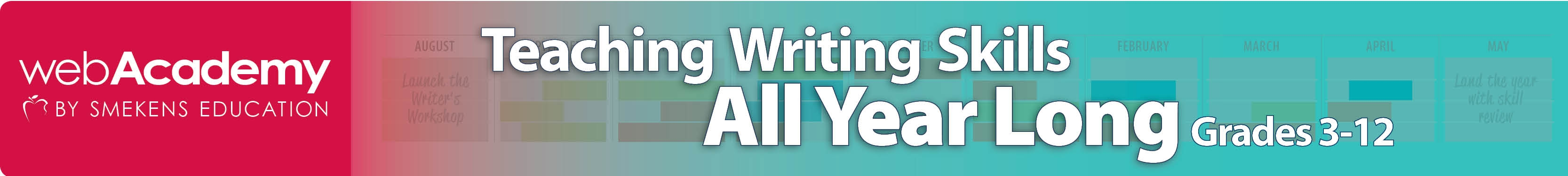 Teaching Writing Skills All Year Long Grades 3-12